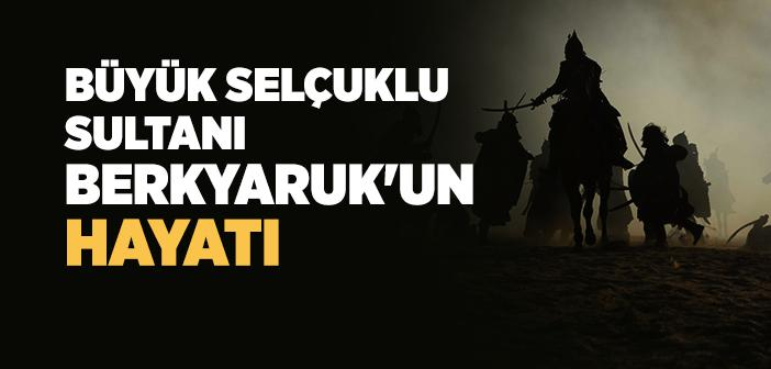 Sultan Berkyaruk Kimdir?
