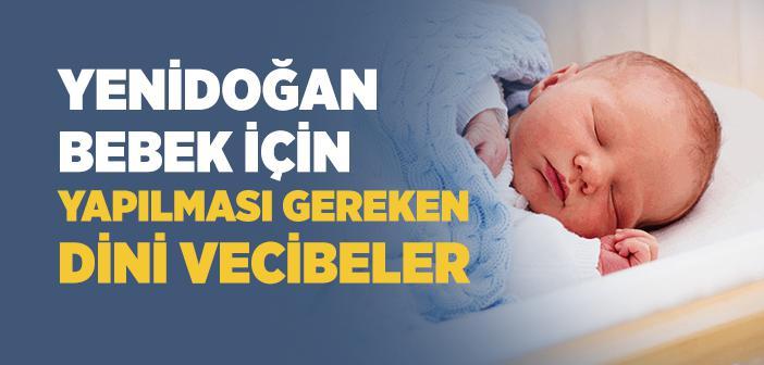 Yenidoğan Bebeğe Yapılması Gereken Sünnetler