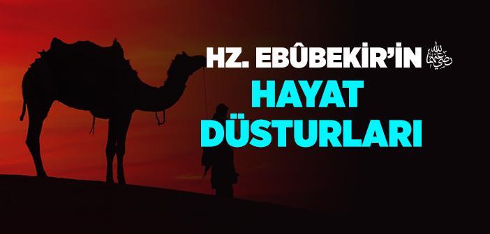 Hz. Ebubekir'in (r.a.) Hayat Düsturları