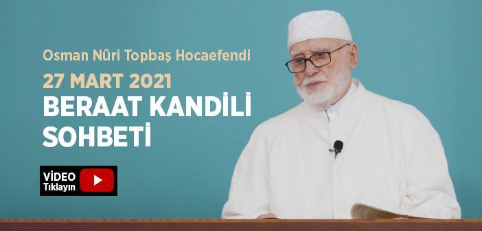Osman Nûri Topbaş Hocaefendi 22 Mart 2021 Sohbeti