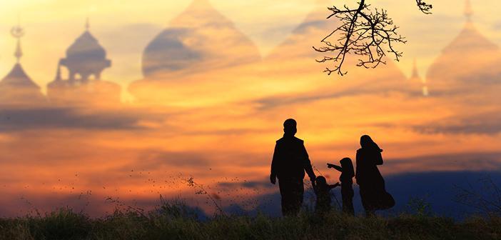 Ailenin Değeri ve Önemi ile İlgili Hadisler