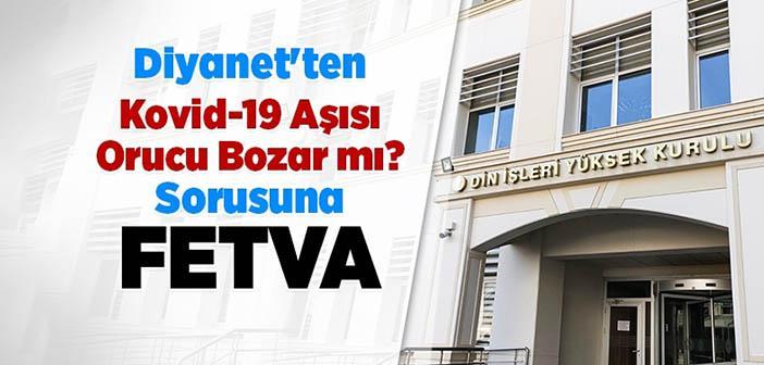 """Diyanet Cevapladı """"Kovid-19 Aşısı Orucu Bozar mı?"""
