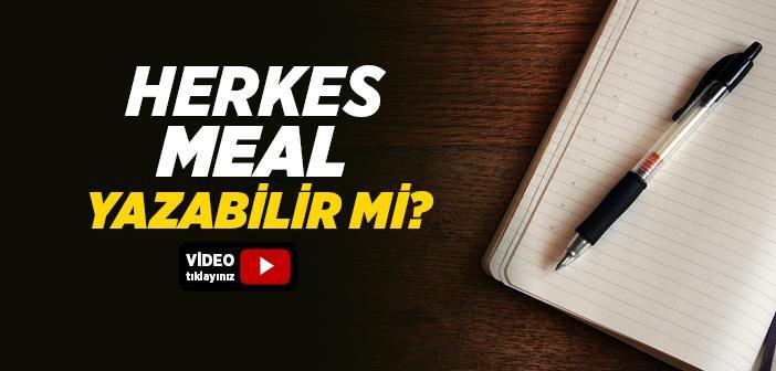Herkes Meal Yazabilir mi?