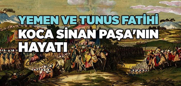 Koca Sinan Paşa Kimdir?