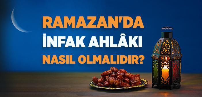 Ramazan'da İnfak Ahlakı Nasıl Olmalıdır?