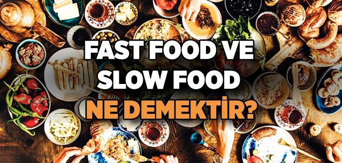 Fast Food ve Slow Food Nedir?