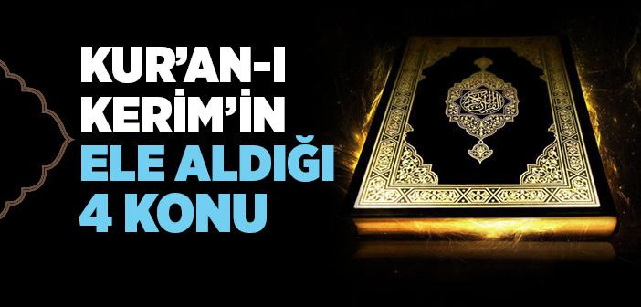 Kur'an-ı Kerim'in Ele Aldığı Dört Konu