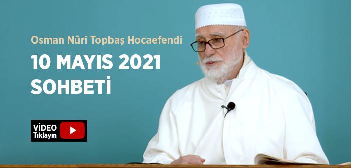 Osman Nûri Topbaş Hocaefendi 10 Mayıs 2021 Sohbeti