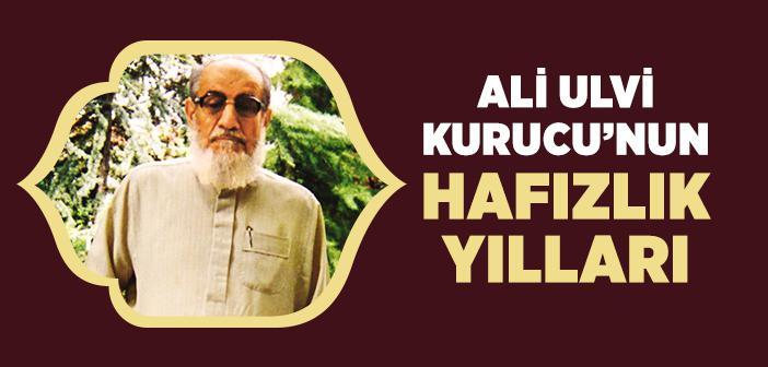 Ali Ulvi Kurucu'nun Hafızlık Yılları