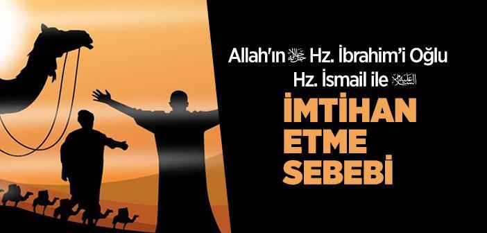 Allah, Hz. İbrahim'i (a.s.) Oğlu Hz. İsmail (a.s.) ile Neden İmtihan Etti?