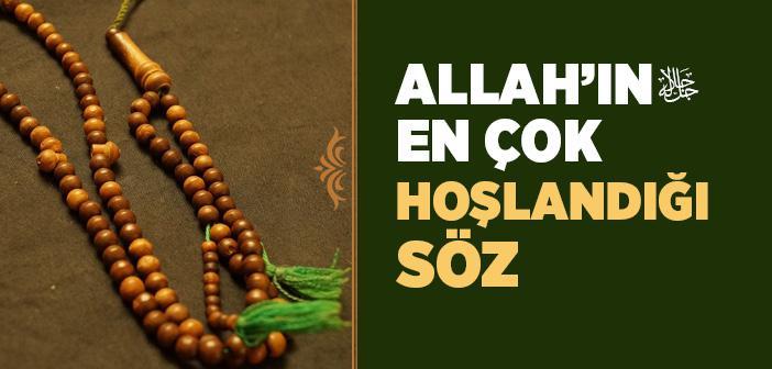 Allah'ın En Çok Hoşlandığı Söz