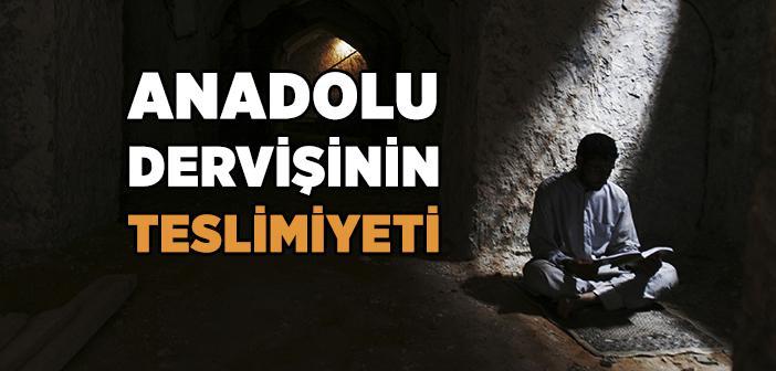 Anadolu Dervişinin Teslimiyeti