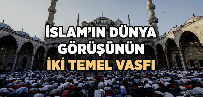 İslam'ın Dünya Görüşünün Vasıfları