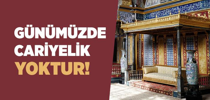 Osmanlı Padişahlarının Evliliklerinin ve Cariyeliğin Dini Hükmü Nedir?