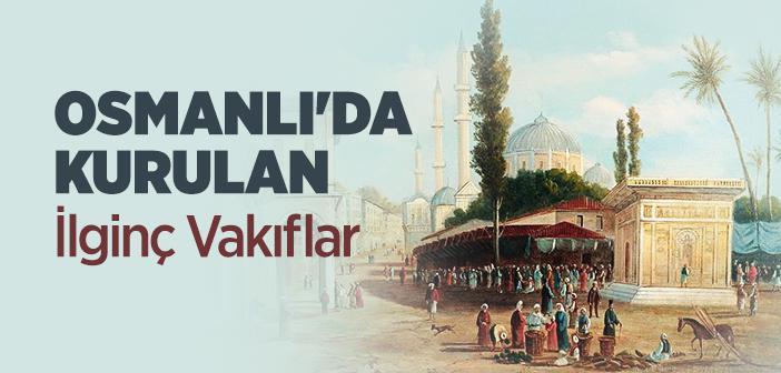 Osmanlı'da Vakıf Örnekleri