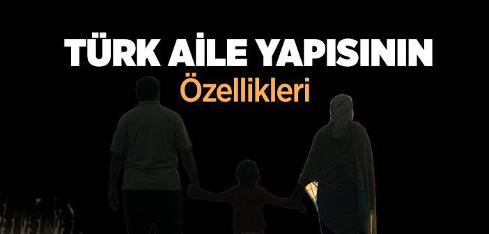 Türk Aile Yapısı Nasıldır?