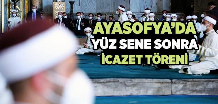 Ayasofya'da Yüz Sene Sonra İcazet Töreni
