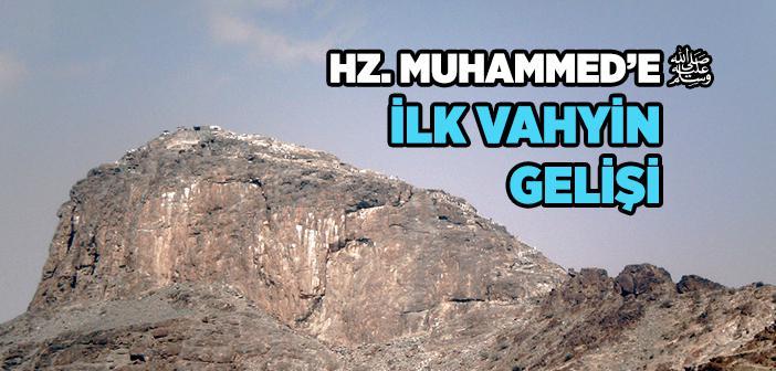Hz. Muhammed'e (s.a.v.) İlk Vahyin Gelişi
