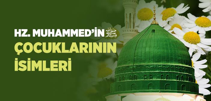 Hz. Muhammed'in (s.a.v.) Çocuklarının İsimleri