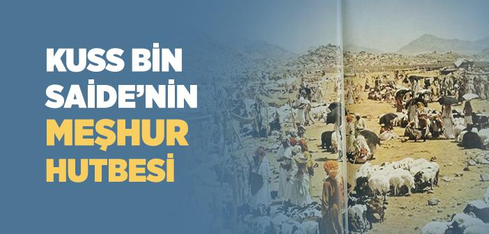 Kuss bin Saide'nin Ukaz Panayırı'nda Okuduğu Hutbe