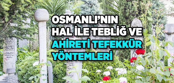 Osmanlı İnsanı Ölümü Nasıl Güzelleştirdi?