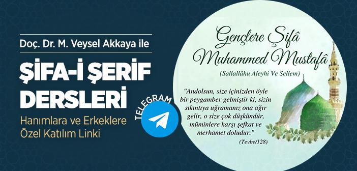 Doç. Dr. Muhammed Veysel Akkaya İle Telegram Üzerinden Şifa-i Şerif Okumaları