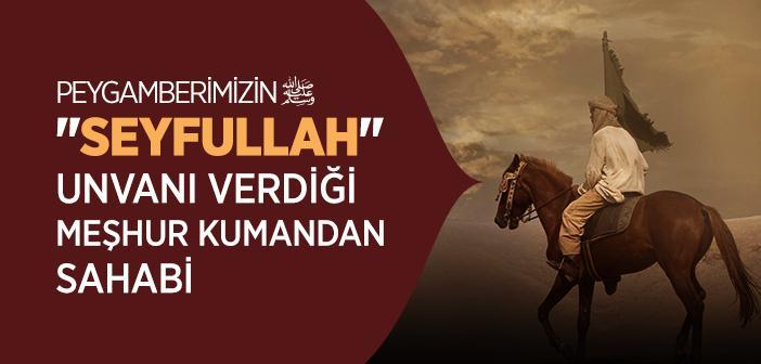 Halid Bin Velid (r.a.) Kimdir?