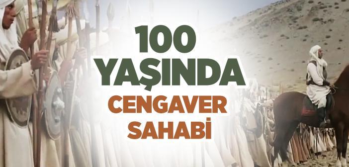 100 Yaşında Cengaver Sahabi