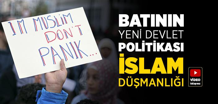 Batının Yeni Devlet Politikası Olarak İslam Düşmanlığı