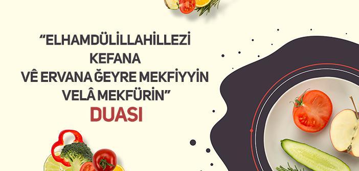 """""""Elhamdülillahillezi Kefana Vê Ervana Ğeyre Mekfiyyin Velâ Mekfürin"""" Duası"""