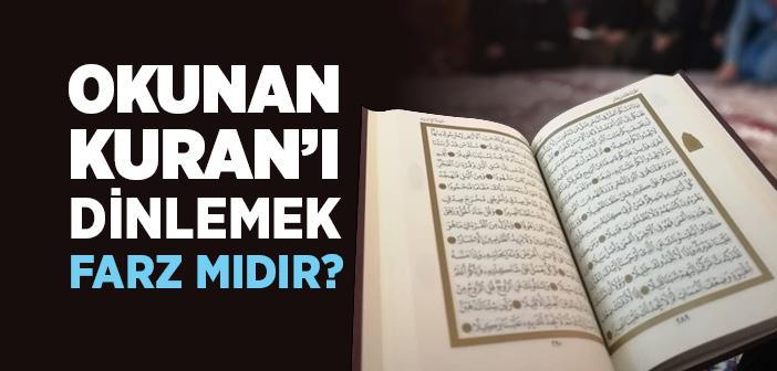 Okunan Kuran'ı Dinlemek Farz mıdır?