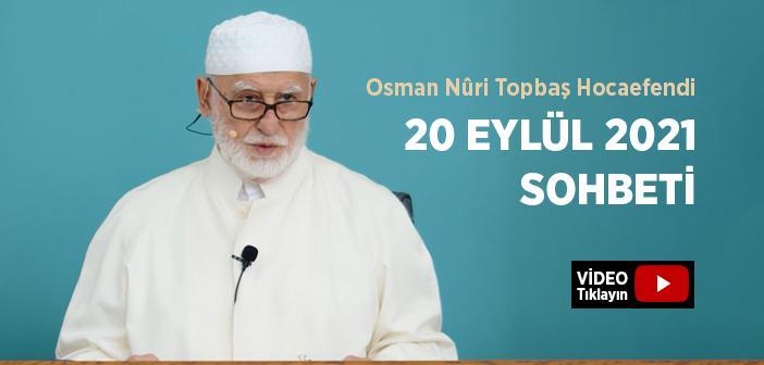 Osman Nûri Topbaş Hocaefendi 20 Eylül 2021 Sohbeti