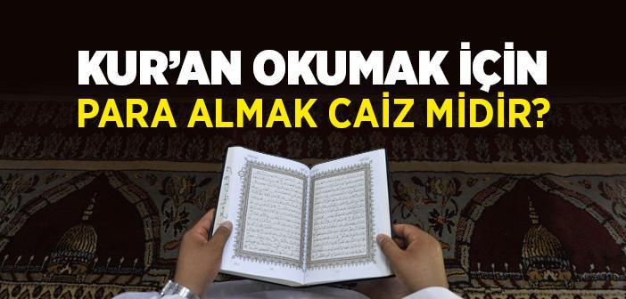 Kur'an Okumak İçin Para Almak Caiz midir?