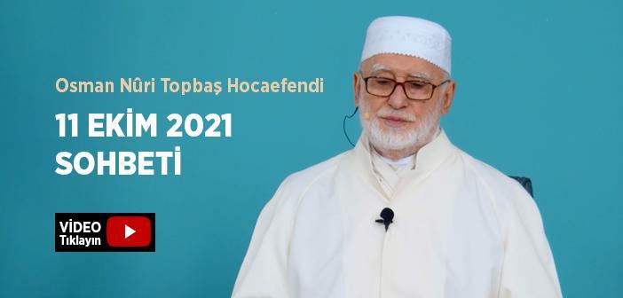 Osman Nûri Topbaş Hocaefendi 11 Ekim 2021 Sohbeti